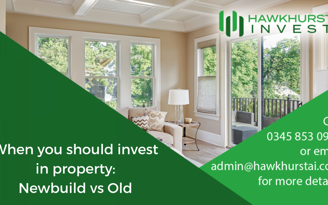 When you should Invest in Property: Newbuild vs Old